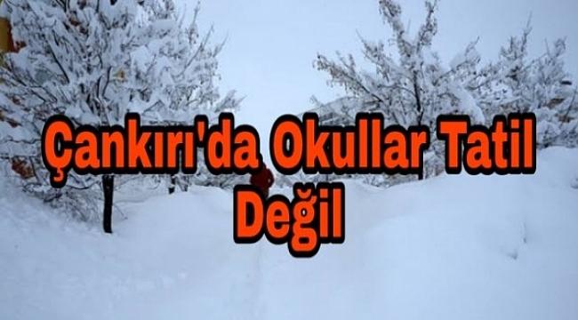 Çankırı'da Okullar Tatil Değil
