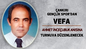 Ahmet İnceçubuk'a Vefa