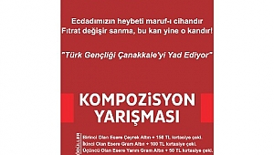 Türk Gençliği Çanakkale'yi Yad Ediyor Kompozisyon Yarışması
