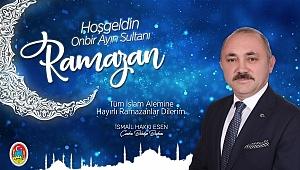 Belediye Başkanı Esen'den Ramazan Ayı Mesajı