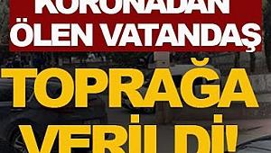 İstanbul'da Korana Virüsten Ölen Çankırılı Vatandaş Ilgaz'da Toprağa Verildi
