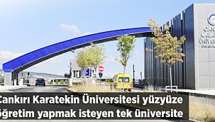 ÇAKÜ Yüzyüze Öğretim Yapmak İsteyen Tek Üniversite