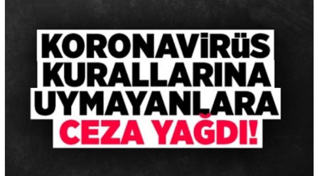 Çankırı'da Koronavirüs Tedbirlerine Uymayanlara Ceza Yağdı