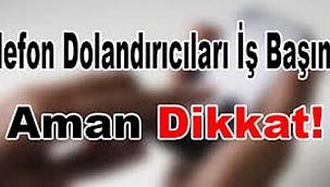 Çankırı'da Telefonla Dolandırıcılık