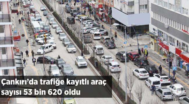 Çankırı'da Trafiğe Kayıtlı Araç Sayısı 53 Bin 620 Oldu