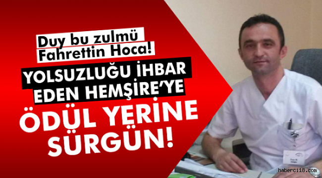 Çankırı'da Yolsuzluğu İhbar Eden Sağlık Çalışanına Ödül Yerine Sürgün!
