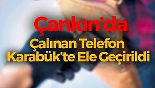 Çankırı Eldivan'da Çalınan Cep Telefonu Cildikısık Tüneli Mevkisinde Ele Geçirildi