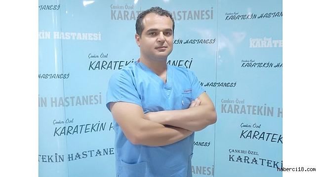 Çankırı Özel Karatekin Hastanesi, Op. Dr. Ertuğrul Güngör Uyarıyor!