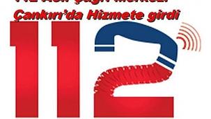 Yeni Nesil 112 Acil Çağrı Merkezi Çankırı'da Hizmete girdi