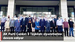 AK Parti Çankırı İl Teşkilatı Ziyaretlerine Devam Ediyor