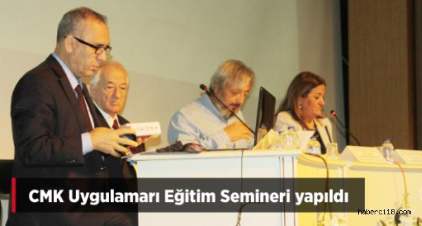 CMK Uygulamaları Eğitim Semineri Çankırı'da Yapıldı