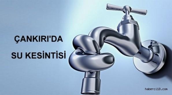 Dikkat, Çankırı'da Su Kesintisi
