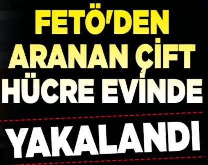 FETÖ'den Aranan 2 Zanlı Örgüte Ait Hücre Evinde Yakalandı